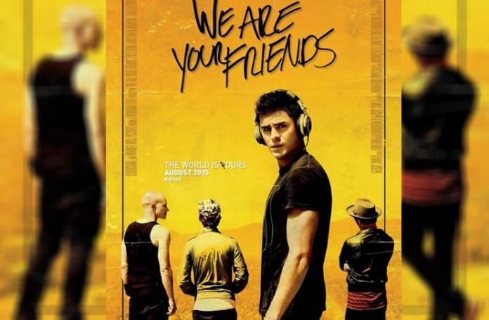 We Are Your Friends วี อาร์ ยัวร์ เฟรนด์ส